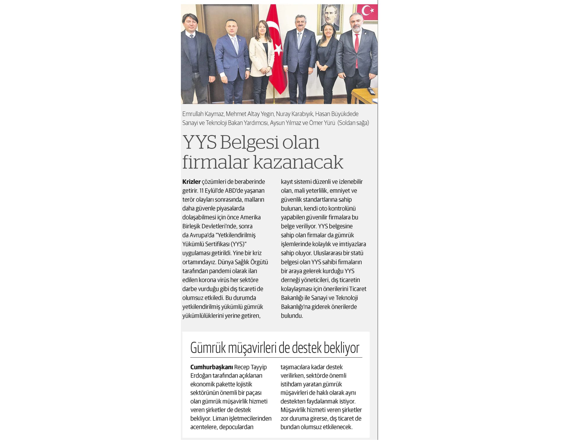 The jornalist of Dünya Newspaper, Mr. Sami ALTINKAYA, Has Written The Support We Have Given In His Article.